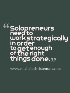 Solopreneurs must work strategically