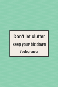 Solopreneurs can be less productive when home clutter invades