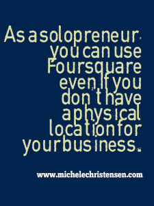Solopreneurs can use Foursquare