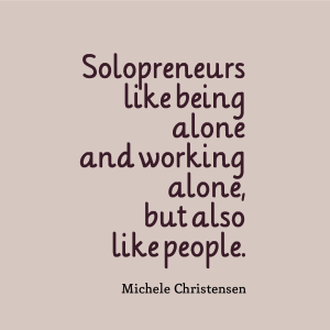 Solopreneurs like being alone and like people