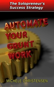 Solopreneur's Success Strategy: Automate Your Grunt Work